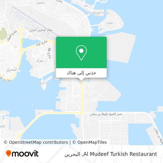 خريطة Al Mudeef Turkish Restaurant