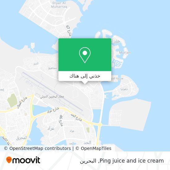 خريطة Ping juice and ice cream
