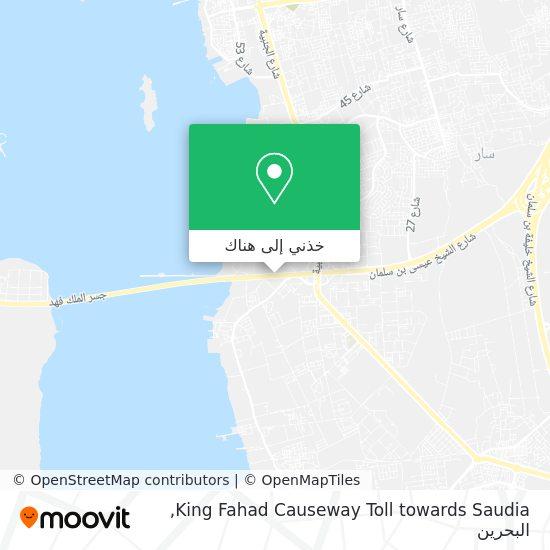 خريطة King Fahad Causeway Toll towards Saudia
