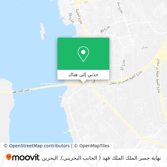 خريطة نهاية جسر الملك الملك فهد ( الجانب البحريني)