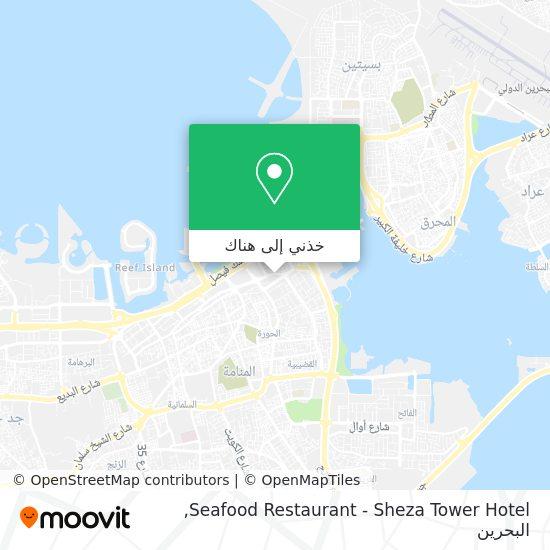 خريطة Seafood Restaurant - Sheza Tower Hotel