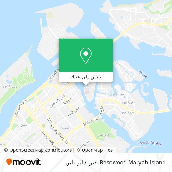 خريطة Rosewood Maryah Island