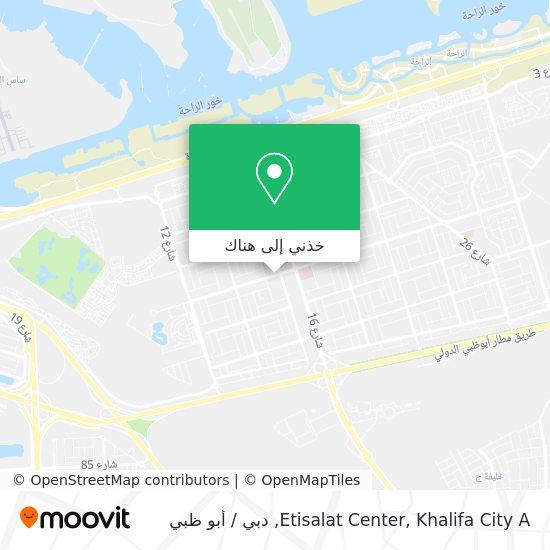 خريطة Etisalat Center, Khalifa City A