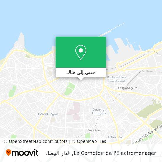 خريطة Le Comptoir de l'Electromenager