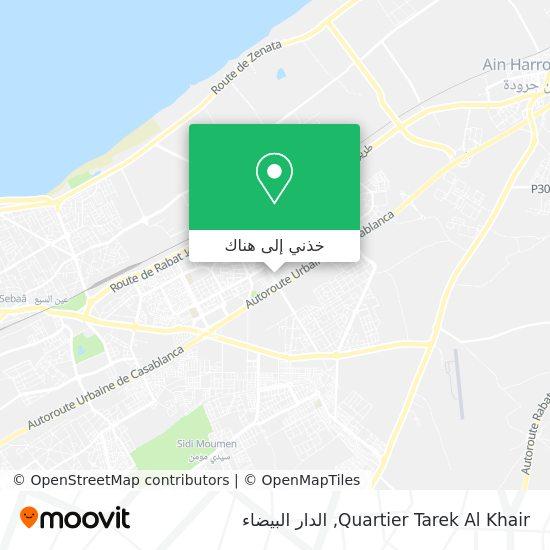 خريطة Quartier Tarek Al Khair