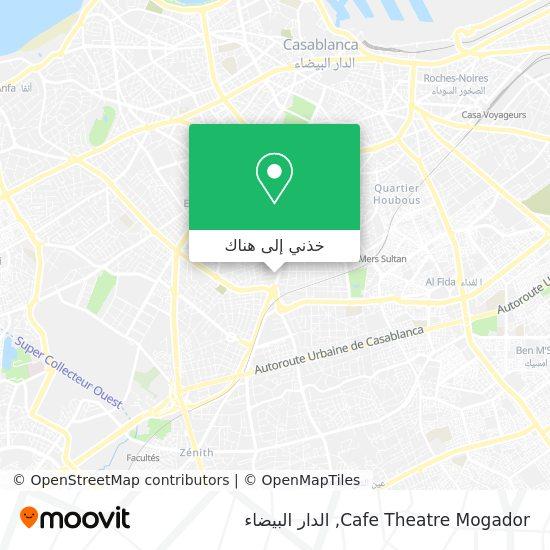 خريطة Cafe Theatre Mogador