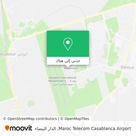 خريطة Maroc Telecom Casablanca Airport