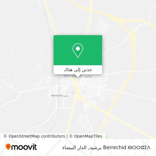 خريطة Berrechid ⴱⴰⵔⵛⵉⴷ برشيد