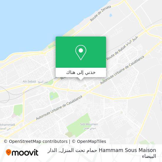 خريطة Hammam Sous Maison حمام تحت المنزل