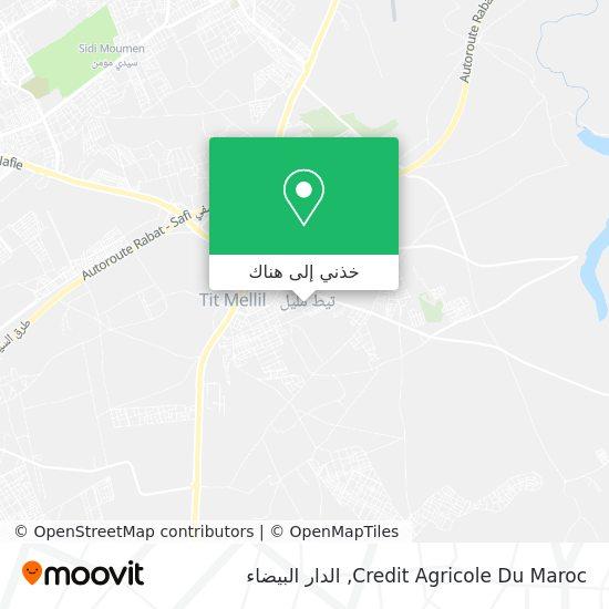 خريطة Credit Agricole Du Maroc