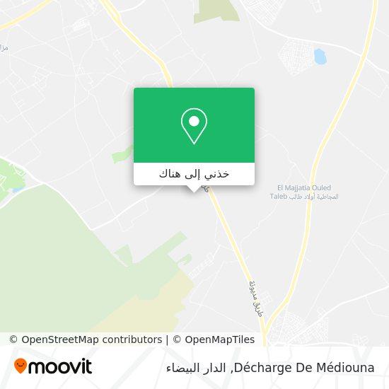 خريطة Décharge De Médiouna