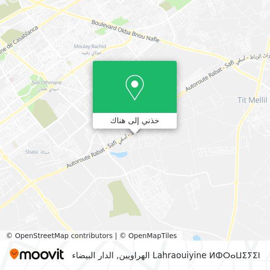 خريطة Lahraouiyine ⵍⵀⵔⴰⵡⵉⵢⵉⵏ الهراويين