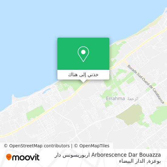 خريطة Arborescence Dar Bouazza اربوريسونس دار بوعزة