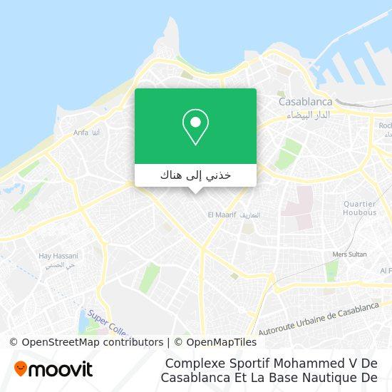 خريطة Complexe Sportif Mohammed V De Casablanca Et La Base Nautique De Mohammedia
