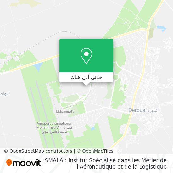 خريطة ISMALA : Institut Spécialisé dans les Métier de l'Aéronautique et de la Logistique Aéroportuaire