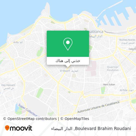 خريطة Boulevard Brahim Roudani