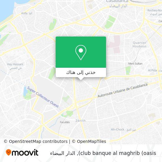 خريطة club banque al maghrib (oasis)
