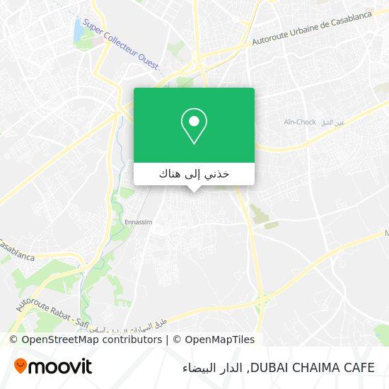 خريطة DUBAI CHAIMA CAFE
