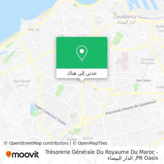 خريطة Trésorerie Générale Du Royaume Du Maroc - PR Oasis