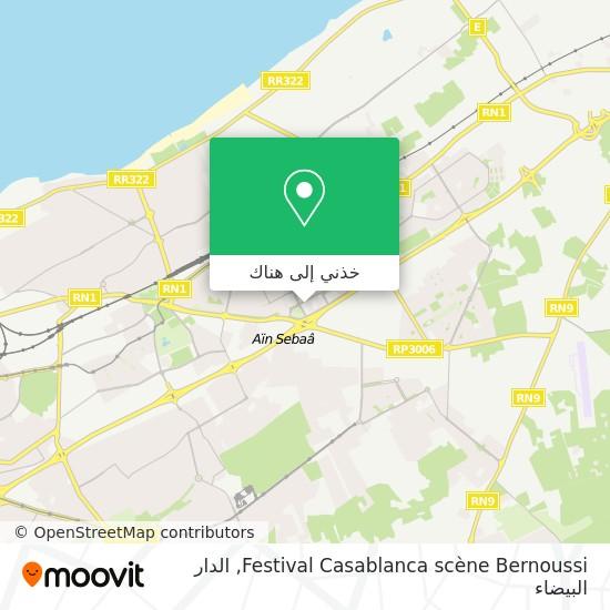 خريطة Festival Casablanca scène Bernoussi