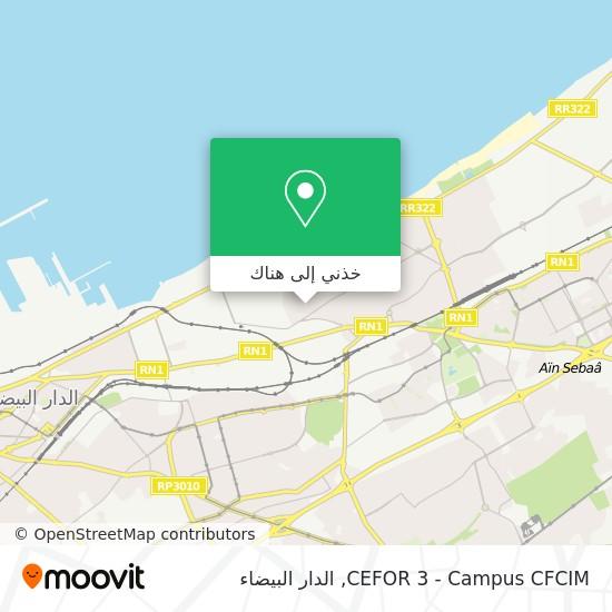 خريطة CEFOR 3 - Campus CFCIM