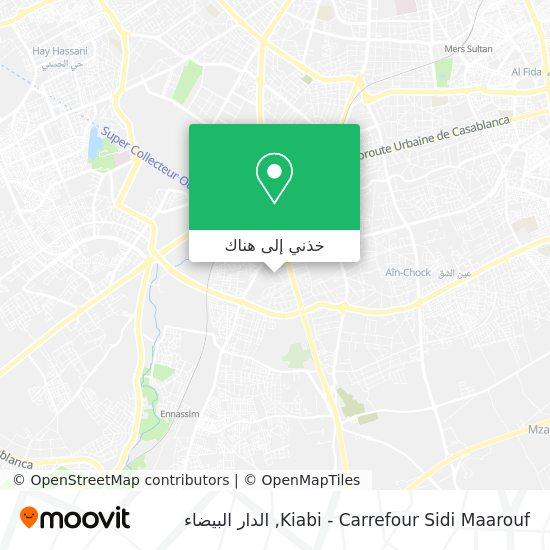 خريطة Kiabi - Carrefour Sidi Maarouf