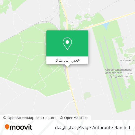 خريطة Peage Autoroute  Barchid