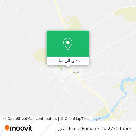 خريطة Ecole Primaire Du 27 Octobre