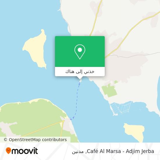 خريطة Café Al Marsa - Adjim Jerba