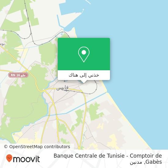 خريطة Banque Centrale de Tunisie - Comptoir de Gabès