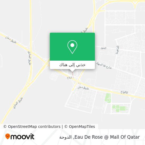 خريطة Eau De Rose @ Mall Of Qatar
