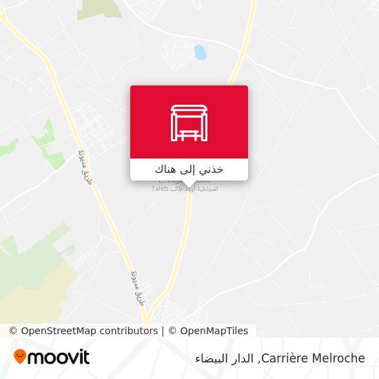 خريطة Carrière Melroche