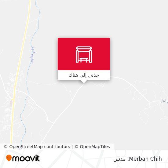 خريطة Merbah Chih