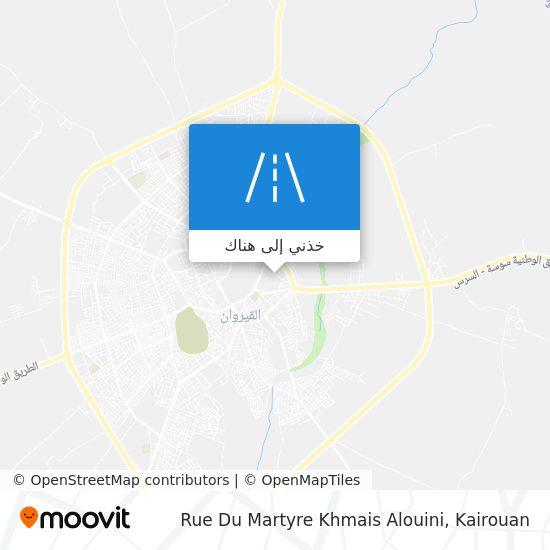 خريطة Rue Du Martyre Khmais Alouini