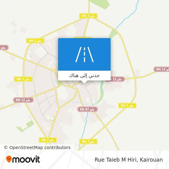 خريطة Rue Taieb M Hiri