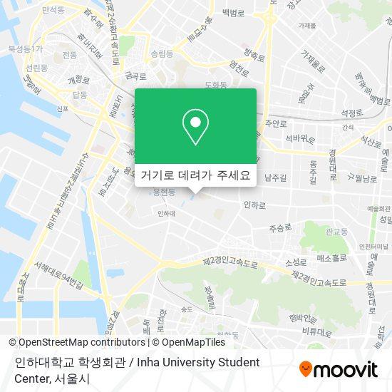 인하대학교 학생회관 / Inha University Student Center 지도