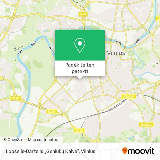 """Lopšelis-Darželis """"Geniukų Kalvė"""" žemėlapis"""