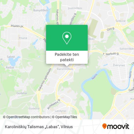"""Karoliniškių Talismas """"Labas"""" žemėlapis"""