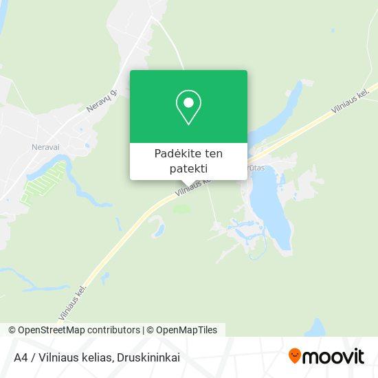 A4 / Vilniaus kelias žemėlapis