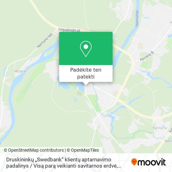 """Druskininkų """"Swedbank"""" klientų aptarnavimo padalinys / Visą parą veikianti savitarnos erdvė žemėlapis"""